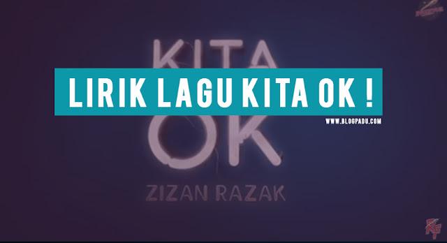Lirik Lagu Kita OK ~ Zizan Razak