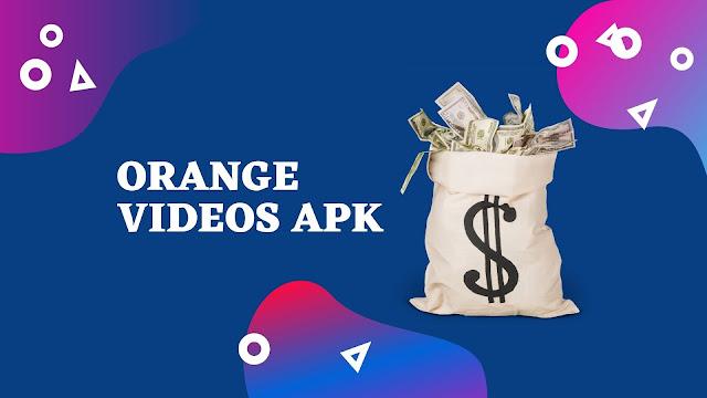 Aplikasi Orange Videos APK Penghasil Uang, Begini Cara Menggunakannya !