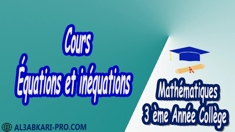 Cours Équations et inéquations - 3 ème Année Collège pdf Équations et inéquations Résolution d'équation Résolution d'un système d'équations Résolution d'équations à 1 inconnue Résolution d'équations à 2 inconnues Résolution de systèmes Mathématiques Maths Mathématiques de 3 ème Année Collège BIOF 3AC 3APIC Cours Résumé Exercices corrigés Devoirs corrigés Examens régionaux corrigés Fiches pédagogiques Contrôle corrigé Travaux dirigés td