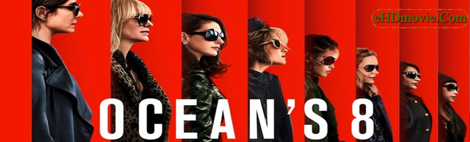 Ocean's Eight 2018 Full Movie English 1080p - 720p - HEVC – 480p ORG BRRip 400MB - 550MB – 900MB - 1.7GB ESubs Free Download