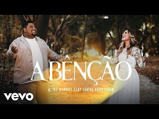Clipes Gospel - Aline Barros - A Bênção (The Blessing) ft. Lukas Agustinho