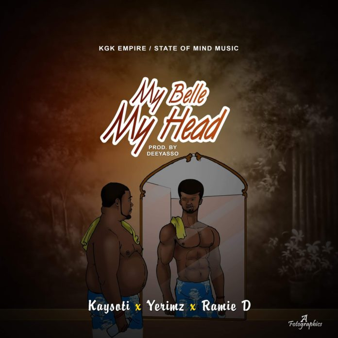 DOWNLOAD MUSIC MP3: My Belle, My Head- Kaysoti Ft Yerimz, Ramie D