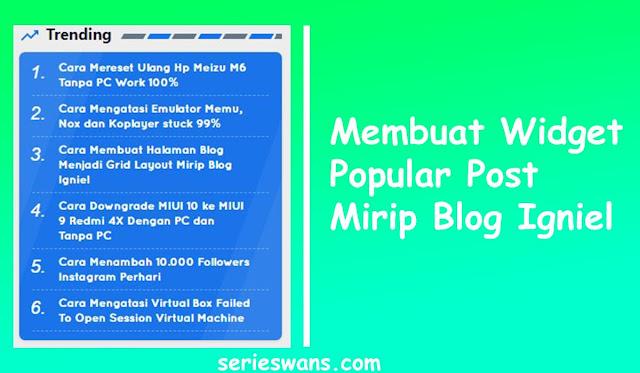 Membuat Widget Popular Post Mirip Seperti Blog Igniel