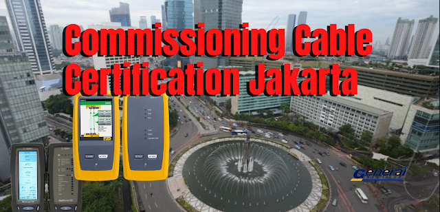 Test Commissioning Cable Certification Jakarta 081-1321-9992