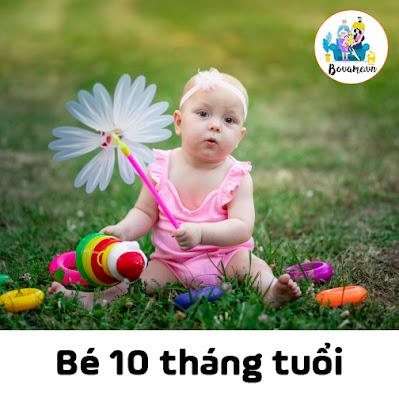 Tâm sinh lý của bé 10 tháng tuổi