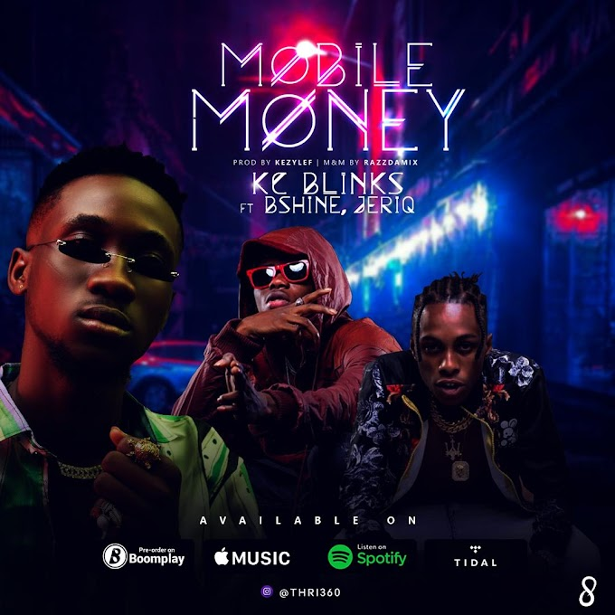 DOWNLOAD MP3: KC Blinks ft Bshine x Jeriq - Mobile Money