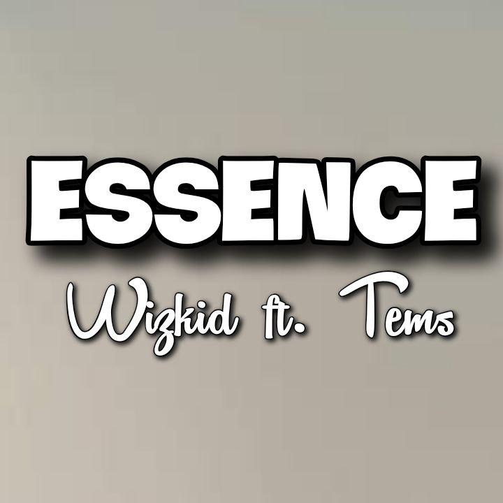 Wizkid's Song: ESSENCE (featuring Tems) - Chorus: You don't need no other body.. Streaming - MP3 Download