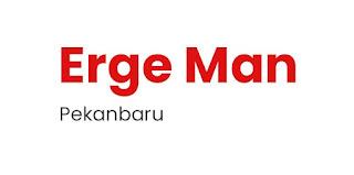 Loker Pekanbaru, Loker Pekanbaru 2021,Lowongan Kerja Erge Man Pekanbaru September 2021