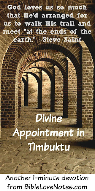 All the Way to Timbuktu - Divine Appointment for Steve Saint -1 Peter 4:14