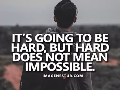 Motivational Quotes It's going to be hard, but hard does not mean impossible.
