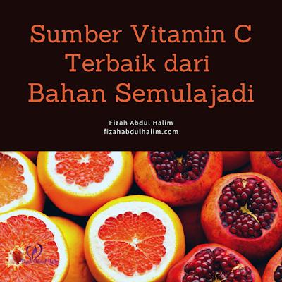 Sumber Vitamin C Terbaik dari Bahan Semulajadi