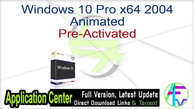 Windows 10 Pro x64 2004 Animated Pre-Activated