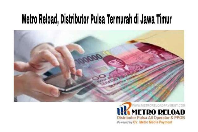 Metro Reload, Distributor Pulsa Termurah di Jawa Timur