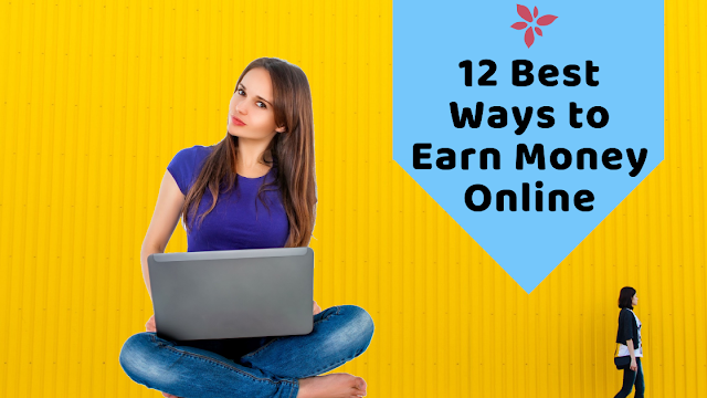 12 Best Ways to Earn Money Online from Home Without Investment