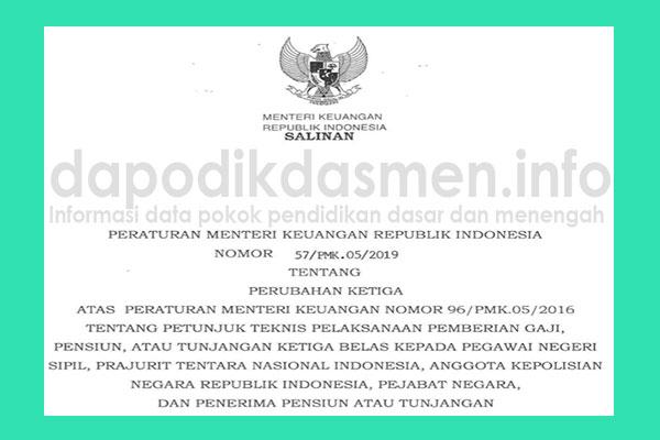Peraturan Menteri Keuangan Nomor 57/PMK.05/2019 tentang Petunjuk Teknis Pelaksanaan Pemberian Gaji, Pensiun, atau Tunjangan Ketiga Belas kepada Pegawai Negeri Sipil, Prajurit Tentara Nasional Indonesia, Anggota Kepolisian Negara Republik Indonesia, Pejabat Negara, dan Penerima Pensiun atau Tunjangan