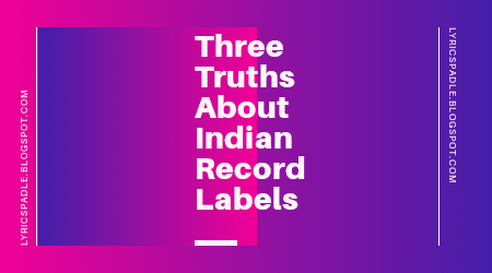Three Truths About Indian Record Labels
