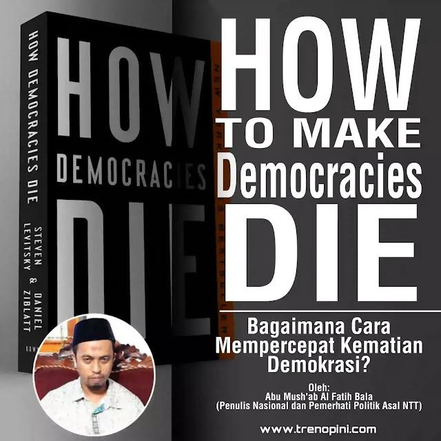 Buku How Democracies Die karya Steven Levitsky dan Daniel Ziblatt menggemparkan Indonesia. Dari judulnya saja sudah tergambar jelas bahwa demokrasi tidak abadi, bisa mati kapan saja.