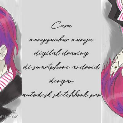 Cara Menggambar Manga Digital Drawing Di Smartphone Android Dengan