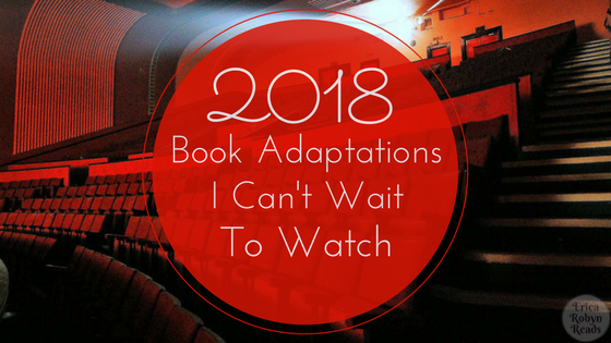 2018 Book Adaptations I Can't Wait To Watch