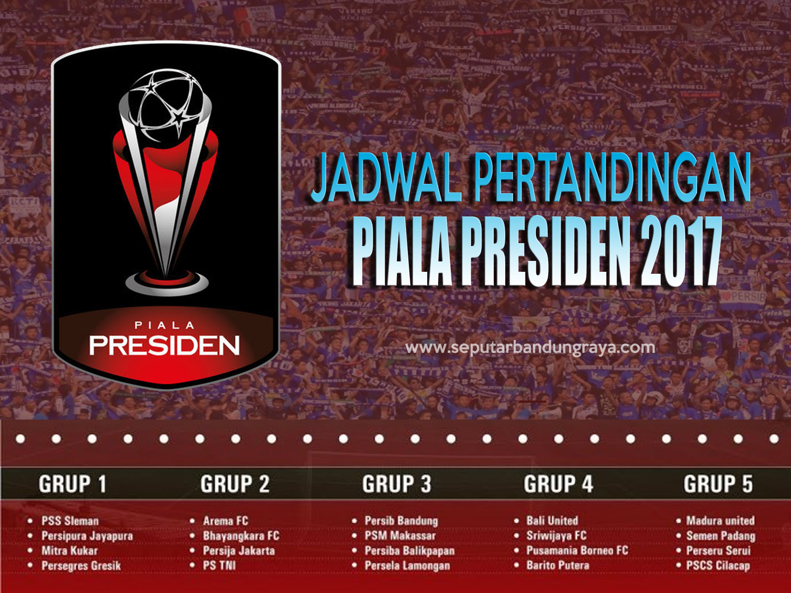 Jadwal Lengkap Pertandingan Piala Presiden 2017 - Seputar Bandung Raya