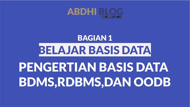 Pengertian Basis Data, DBMS, RDBMS, dan OODB - Belajar Basis Data 1