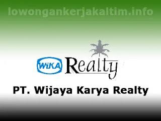Lowongan Kerja PT Wijaya Karya Realty WIKA, lowongan kerja Kaltim Balikpapan Samarinda SMA SMK D1 D3 D4 S1 Admin Accounting HR GA Marketing Sales dll