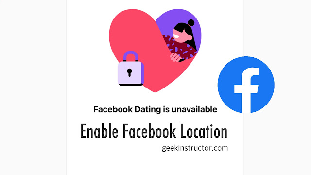 Enable Facebook dating location services