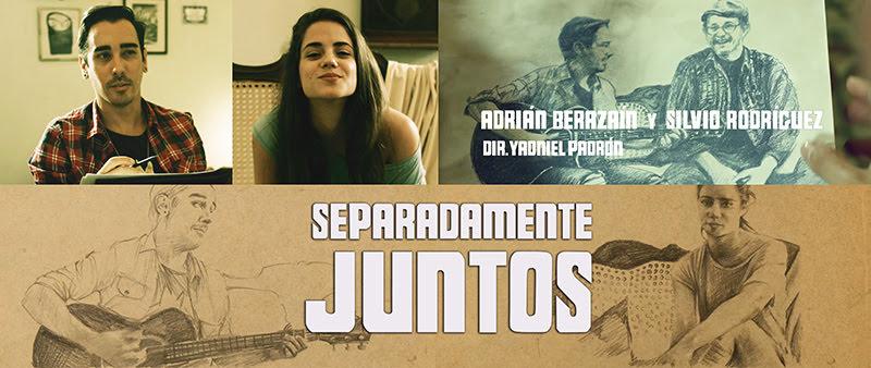 Adrián Berazaín y Silvio Rodríguez - ¨Separadamente juntos¨ - Videoclip - Director: Yadniel Padrón. Portal Del Vídeo Clip Cubano