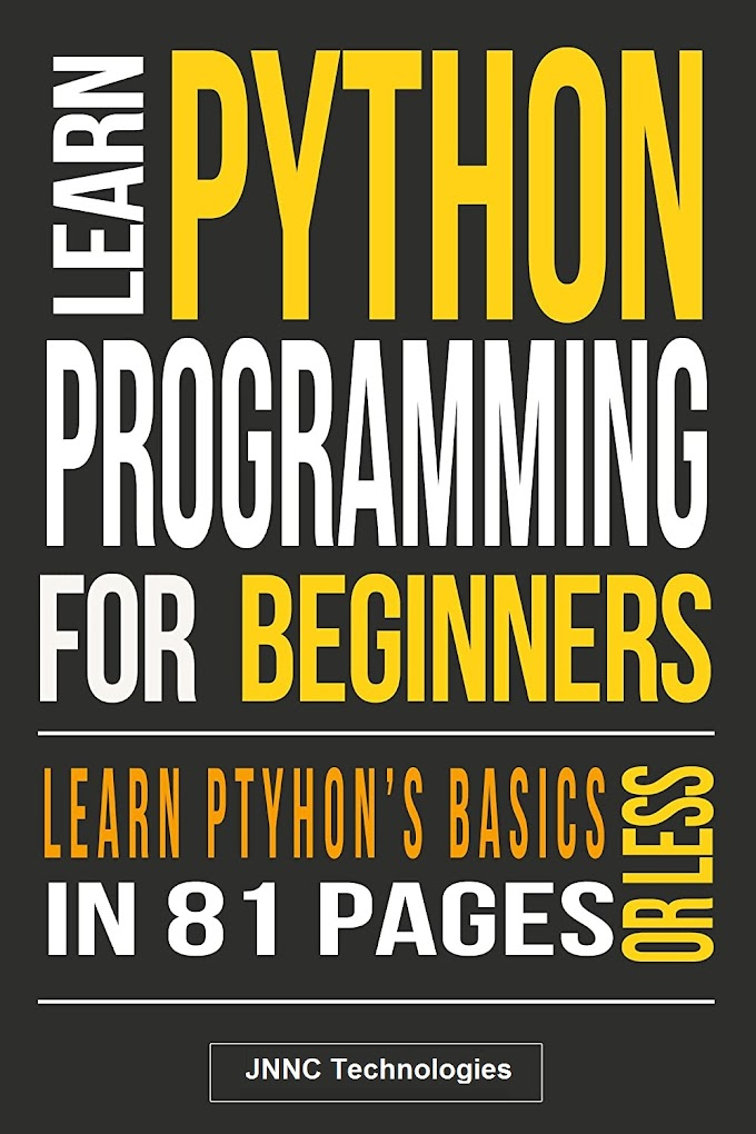 Python: Learn Python Programming From Scratch, in 81 Pages  (JNNC Technologies Pvt.Ltd)