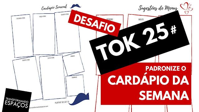 Padronize o cardápio da semana - Tok 25 | Desafio 52 toks de organização e decor