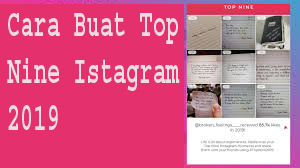 Cara Buat Top Nine Istagram 2019 1
