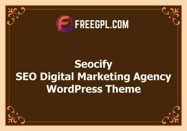 Seocify - SEO Digital Marketing Agency WordPress Theme Nulled Download Free