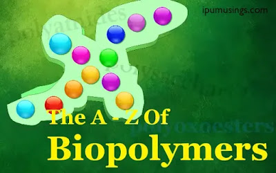 The A - Z of BIOPOLYMERS (#biotechnology)(#ipumusings)