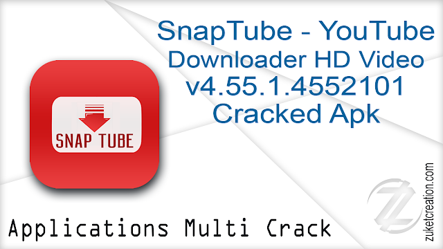 SnapTube – YouTube Downloader HD Video v4.55.1.4552101 Cracked Apk