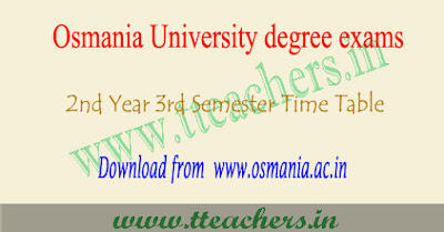OU degree 3rd sem timetable 2017, ou ug 2nd year exam dates