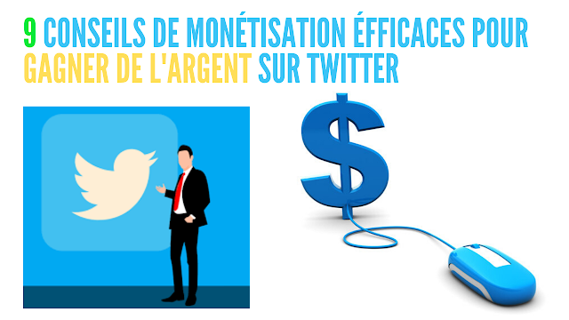 9 conseils de monétisation efficaces pour gagner de l'argent sur Twitter.