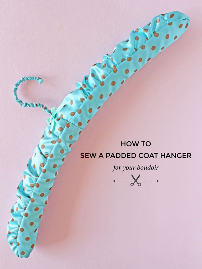 Tilly and the Buttons: How to Make a Padded Coat Hang