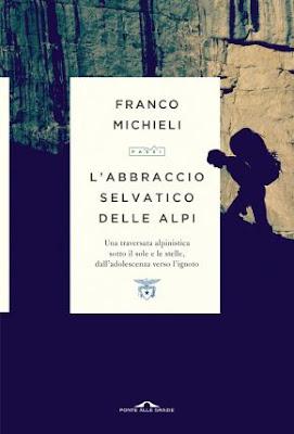 L'ABBRACCIO SELVATICO DELLE ALPI Di Franco Michieli