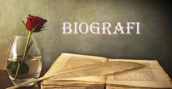 Pengertian Biografi Serta Ciri-Ciri dan Struktur Biografi Terlengkap Disini