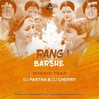 RANG BARSE - HYBRID TRAP - DJ PARTHA X DJ CHERRY
