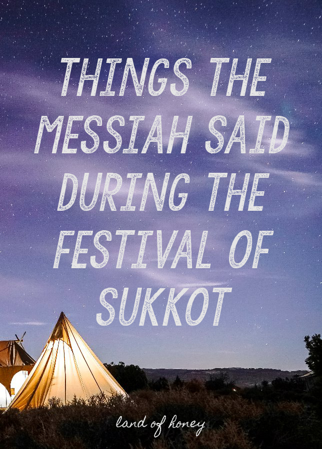 What the Messiah had to say during Sukkot | Land of Honey