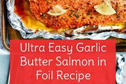 Ultra Easy Garlic Butter Salmon in Foil Recipe