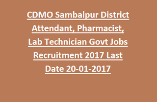 CDMO Chief District Medical Officer Sambalpur District Attendant, Pharmacist, Lab Technician Govt Jobs Recruitment 2017 Last Date 20-01-2017