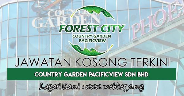 Jawatan Kosong Terkini di Country Garden Pacificview Sdn Bhd