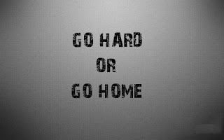 Go hard or go home image graphic