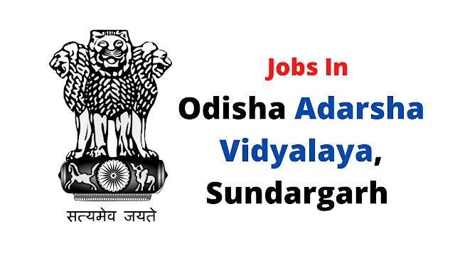 Jobs Odisha Adarsha Vidyalaya, Sundargarh