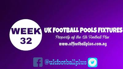 WEEK 32 UK 2018/2019 FOOTBALL POOLS ADVANCE FIXTURES   16-02-2019