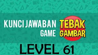 kunci jawaban tebak gambar level 61