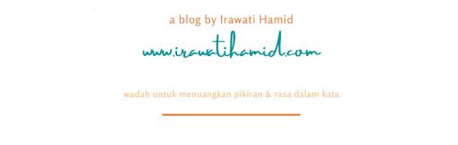 a Blog by Irawati Hamid