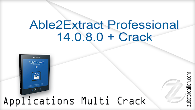 Able2Extract Professional 14.0.8.0 + Crack   |  84 MB